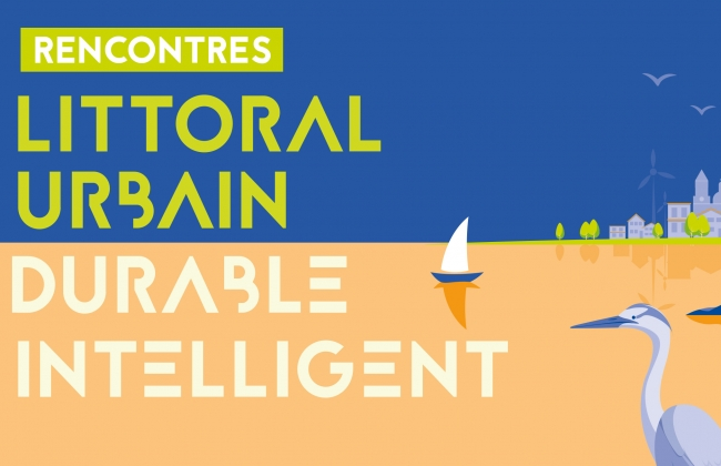 2e édition Rencontres du Littoral Urbain Durable Intelligent
