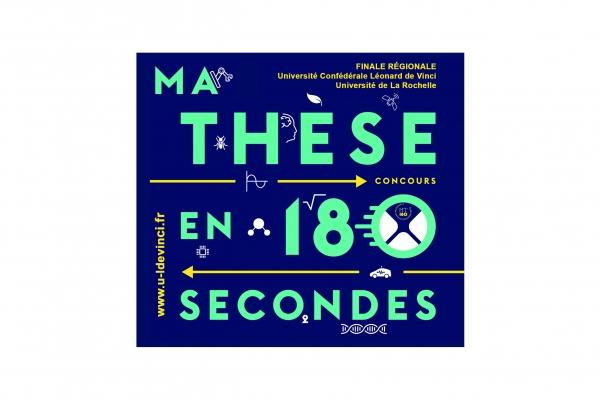 Ma Thèse en 180 secondes - Sélection Régionale La Rochelle, Poitiers et Limoges, le 22 mars