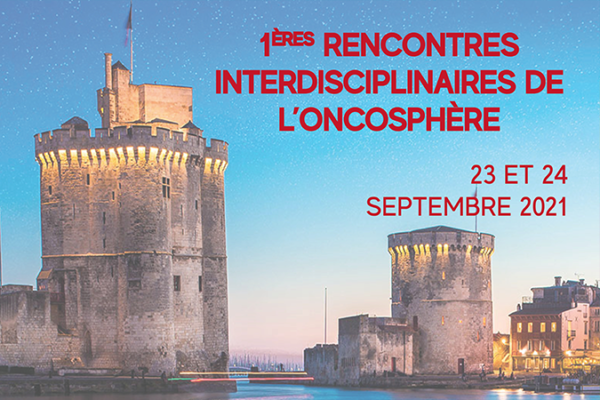 1ère Rencontres Interdisciplinaires de l'Oncosphère