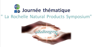 "Journée thématique ""La Rochelle Natural Products Symposium"""
